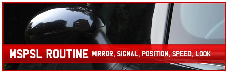 Mirror Signal Position Speed Look (MSPSL)
